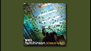 NO NEED TO TALK ABOUT IT - Wes Hutchinson - Down In Flames
