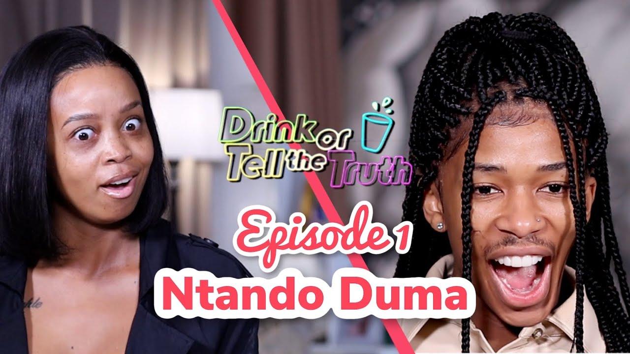 Drink Or Tell The Truth w/ Ntando Duma