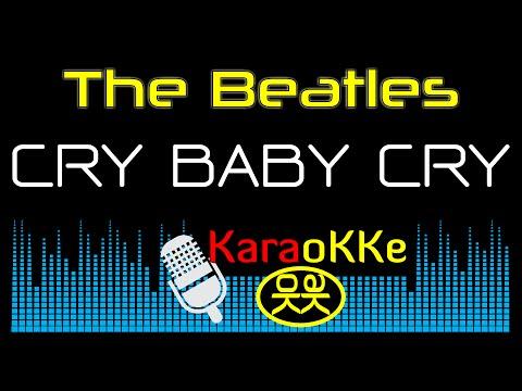 The Beatles - Cry Baby Cry (Karaoke, Lyrics)
