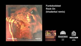Funkdoobiest - Rock On (khaderbai remix)