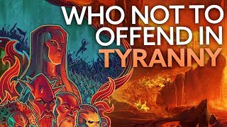 Who not to offend in Tyranny