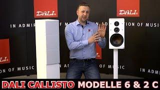 DALI CALLISTO 2 C und CALLISTO 6 C - Vorstellung der Lautsprechermodelle