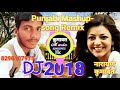 Latest DJ remix Punjabi mashup song 2018