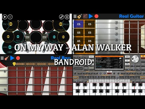 on-my-way---alan-walker-||-bandroid-by-real-drum,-real-guitar,-real-bass-&-org-2020