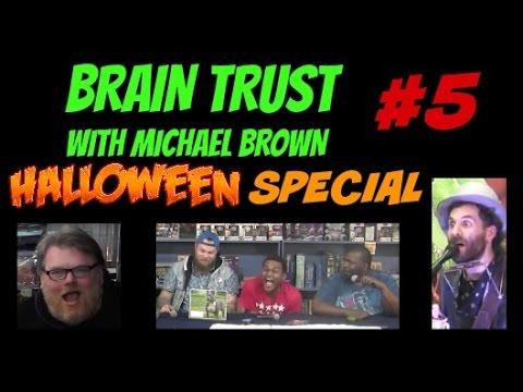 HALLOWEEN SPECIAL - BRAIN TRUST #5