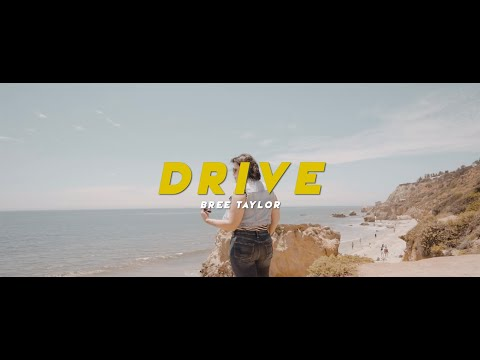 Drive (Official Music Video) | Bree Taylor