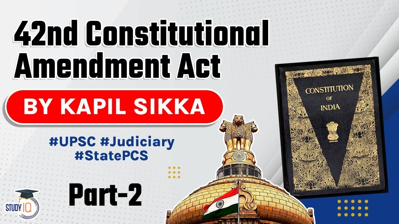 Forty Second Constitutional Amendment Act 1976 explained, Indian Polity for UPSC, UP PCS, RPSC J | 2