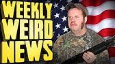 A Normal Week In America - Weekly Weird News