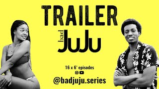 BAD JUJU - TRAILER SEASON 1