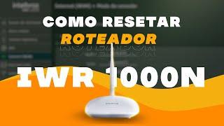 Como Resetar Roteador IWR 1000N