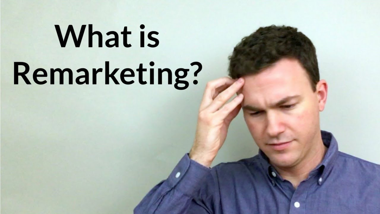 What is Remarketing and Why it is Important for Your Business