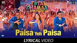 Paisa Yeh Paisa | Lyrical | Total Dhamaal | Ajay Devgn |Anil Kapoor| Madhuri Dixit | Riteish |Arshad