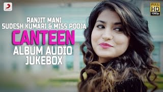 Sudesh Kumari & Miss Pooja | Canteen Album | Audio Jukebox