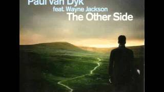 [10.68 MB] Paul Van Dyk ft. W.Jackson - The Other Side (Deep Dish Other Side Than This Side Remix)