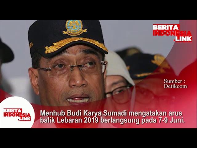 Menhub Budi Karya Sumadi mengatakan arus balik Lebaran 2019 akan berlangsung tanggal 7 - 9 Juni 2019