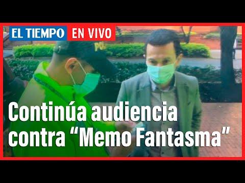 El Tiempo en vivo: Continúa audiencia contra 'Memo Fantasma'