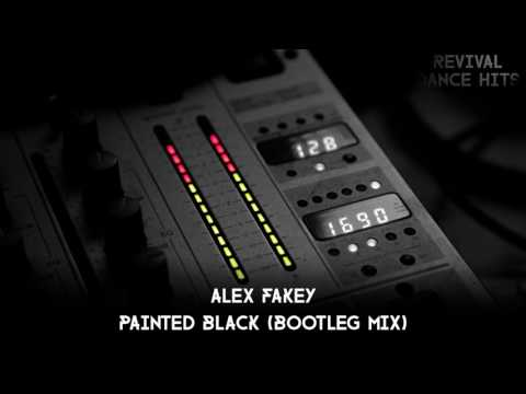Alex Fakey - Painted Black (Bootleg Mix) [HQ]
