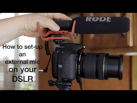 How to set-up and external mic on a DSLR