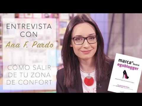 Cómo salir de la zona de confort: Con Ana Fernández Pardo - Marca busca egoblogger