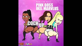 Pink Boss X Ikel Marvelous - Cock Up Nuh Gyal - January 2018
