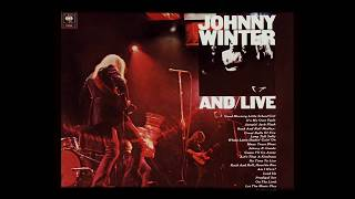 Johnny Winter - And/Live (1971) [Full Album] 🇺🇸 Hard/Heavy Blues Rock