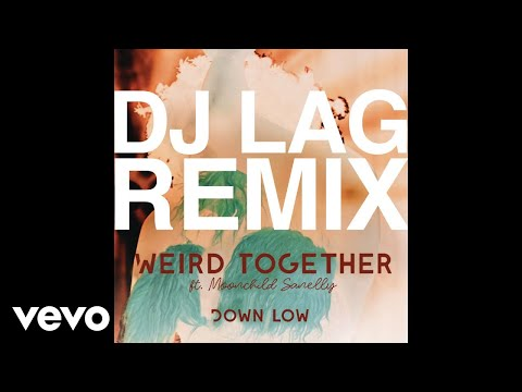 Weird Together - Down Low (DJ Lag Remix Extended) ft. Moonchild Sanelly