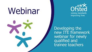 Developing The New ITE Framework Webinar For Newly Qualified And Trainee Teachers