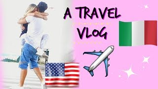 USA TO ITALY. A vlog