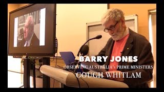 BARRY JONES -  Remembering Australian Prime Ministers - Whitlam