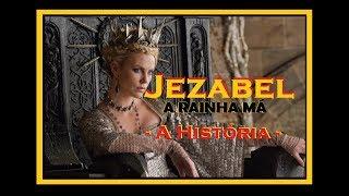JEZABEL - A História da Rainha Má