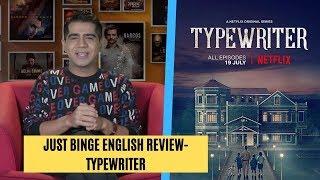 Just Binge: Netflix's 'Typewriter' Review - English   SpotboyE