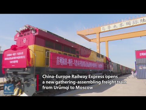 China-Europe Railway Express opens new gathering-assembling freight train from Urumqi