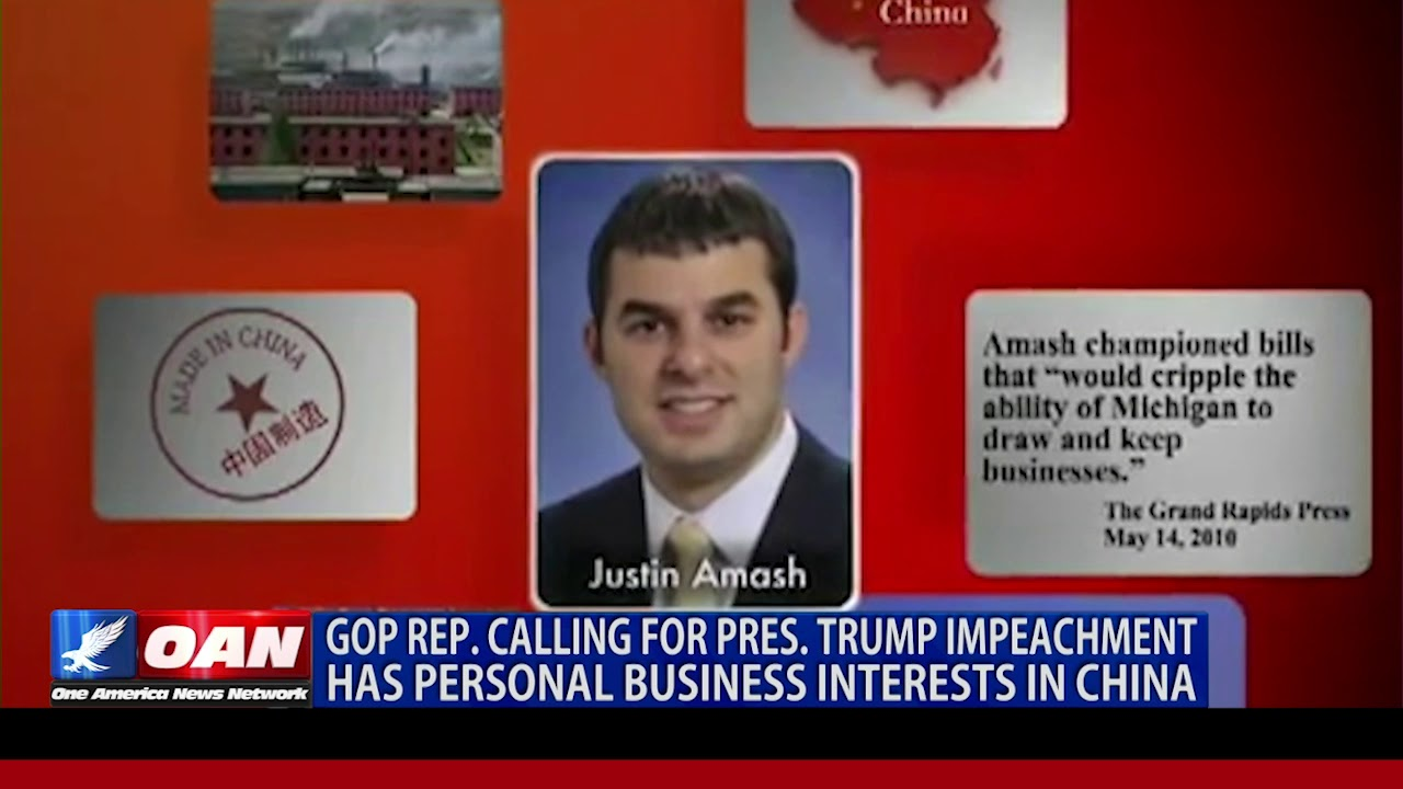 OAN 5/20/2019  -GOP Rep. calling for Trump impeachment has personal business interests in China