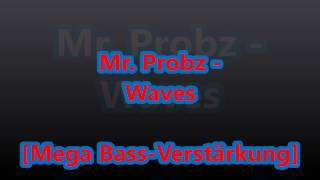 Mega Bass-Test #3: Mr. Probz - Waves [HD | MP3] + Download