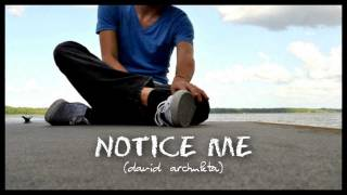 Notice Me by David Archuleta (w/ lyrics)