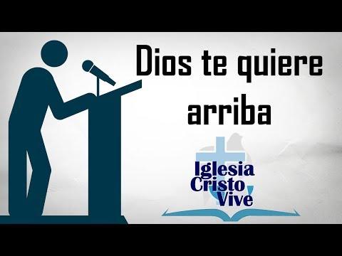 Dios te quiere arriba - Pastor René Pérez