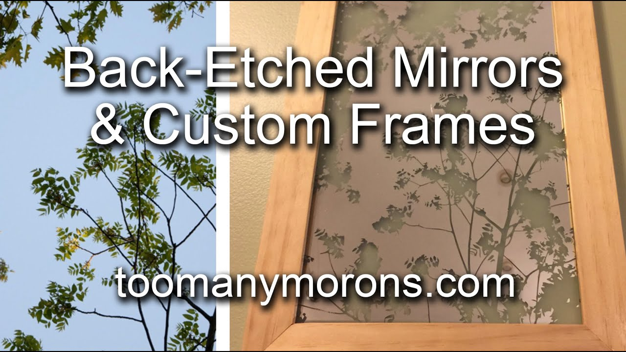 back etched mirrors custom frames youtube