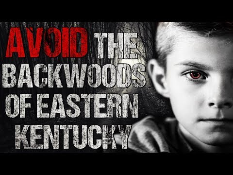 """AVOID The Backwoods of Eastern Kentucky"" Creepypasta"