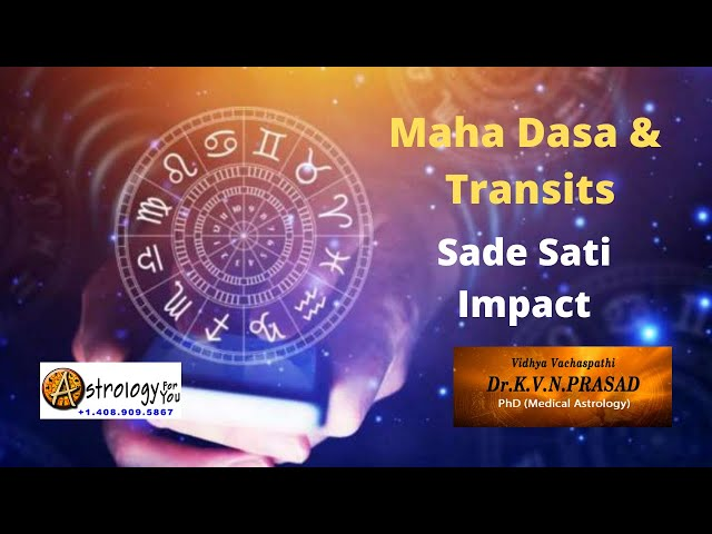 Impact of Sade Sati & Maha Dasa
