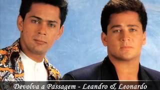 Devolva a Passagem - Leandro & Leonardo