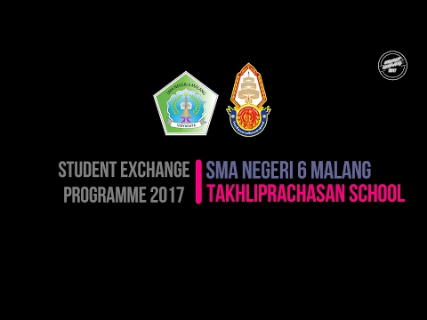 STUDENT EXCHANGE PROGRAM 2017 (SMA NEGERI 6 MALANG INDONESIA - TAKHLIPRACHASAN SCHOOL THAILAND)