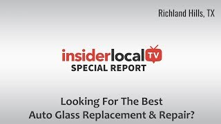 Best Auto Glass Replacement & Repair Richland Hills, TX | A Little Glass - A Quality Glass Service