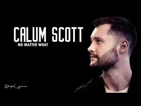 Lyrics Song No Matter What - Calum Scott