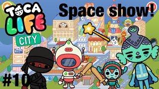 Toca life city   Space Show! #10