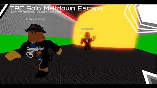 TRC Solo Meltdown Flucht | ROBLOX