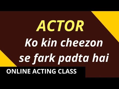 BOLLYWOOD &  ACTING - Things Matters Most  In Actors Life