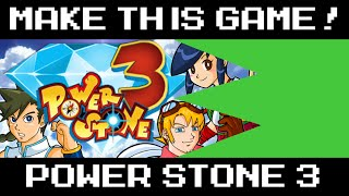 A New Power Stone Game - MAKE THIS GAME!