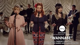 Wannabe  Spice Girls (Vintage 'Andrews Sisters' Style Cover) by Postmodern Jukebox