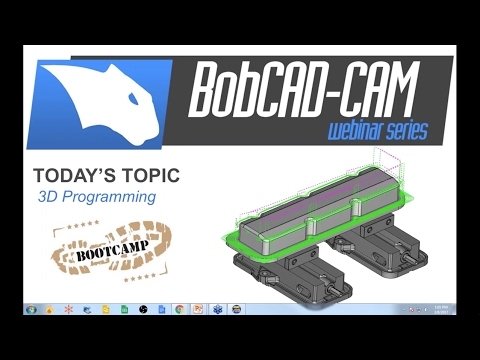 3D Programming Boot Camp: Round 1 - BobCAD-CAM Webinar Series