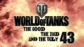 World of Tanks - The Good, The Bad and The Ugly 43